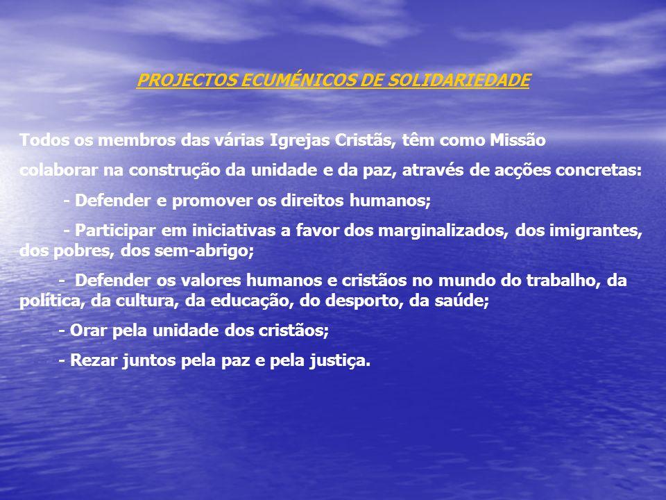 PROJECTOS ECUMÉNICOS DE SOLIDARIEDADE