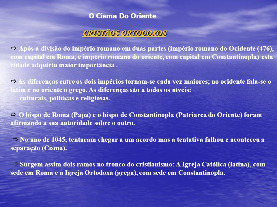O Cisma Do Oriente CRISTÃOS ORTODOXOS.