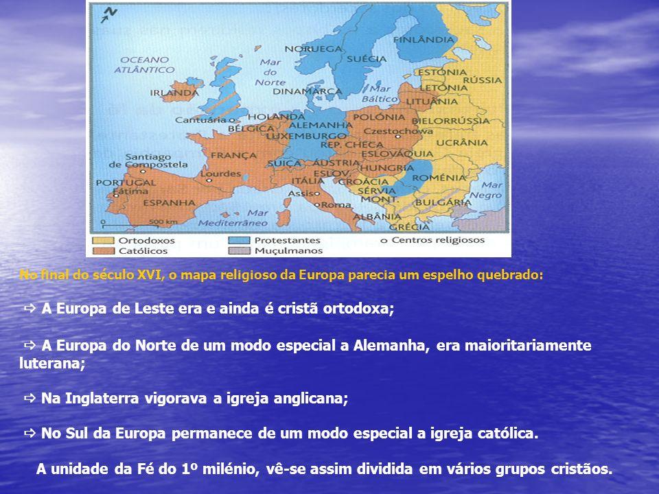  A Europa de Leste era e ainda é cristã ortodoxa;