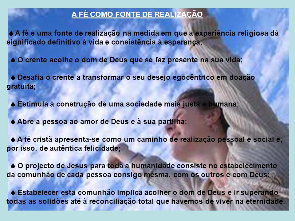 A FÉ COMO FONTE DE REALIZAÇÃO