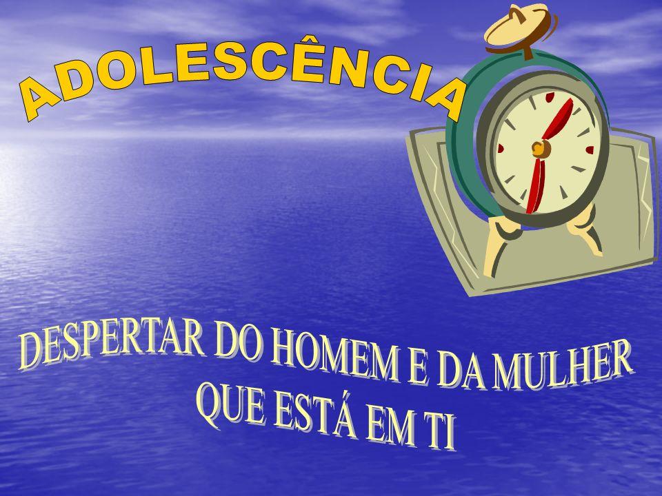 DESPERTAR DO HOMEM E DA MULHER