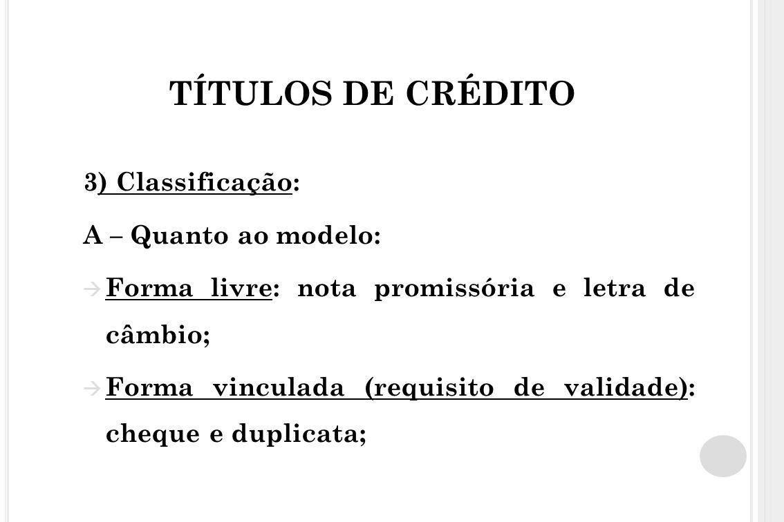 TÍTULOS DE CRÉDITO 3) Classificação: A – Quanto ao modelo: