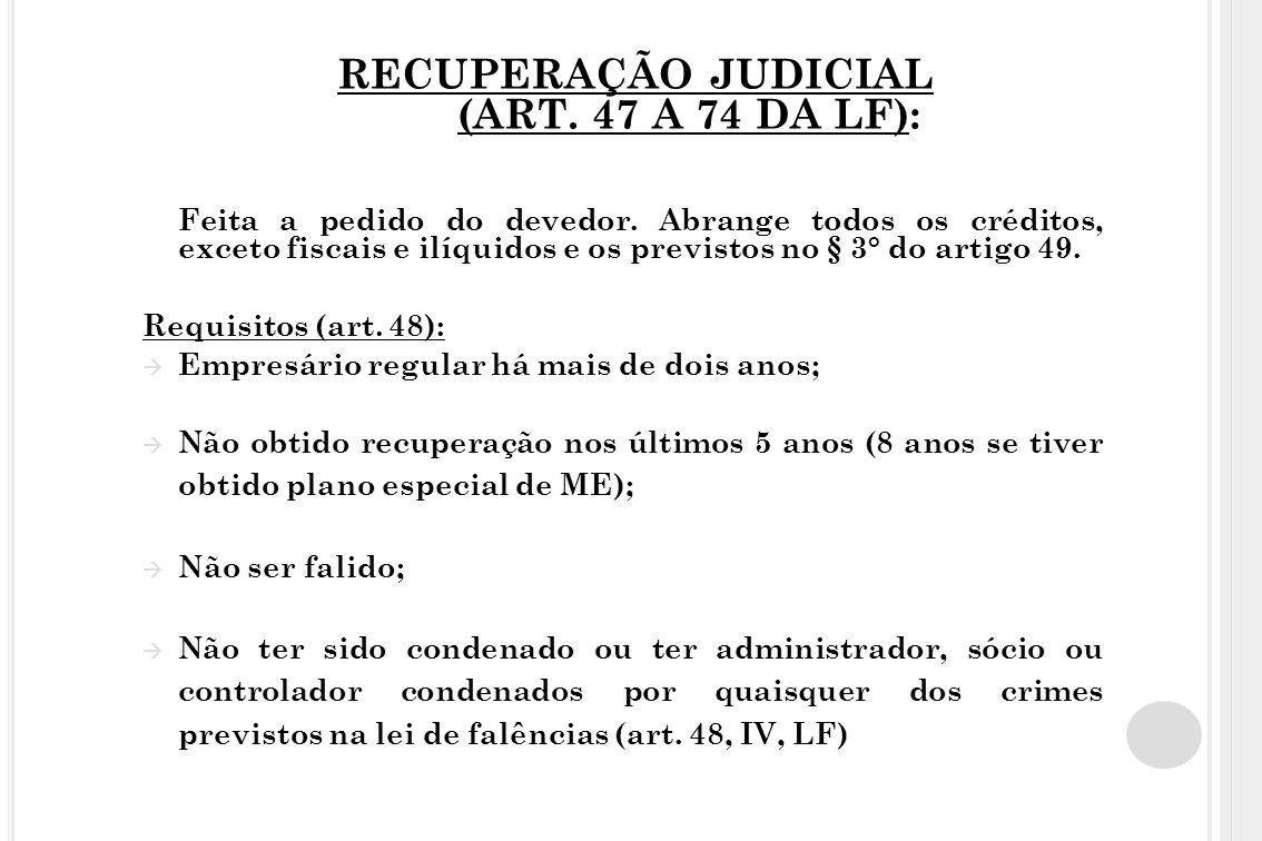 RECUPERAÇÃO JUDICIAL (ART. 47 A 74 DA LF):