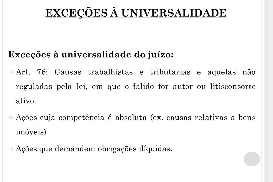 EXCEÇÕES À UNIVERSALIDADE