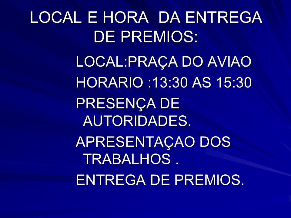 LOCAL E HORA DA ENTREGA DE PREMIOS: