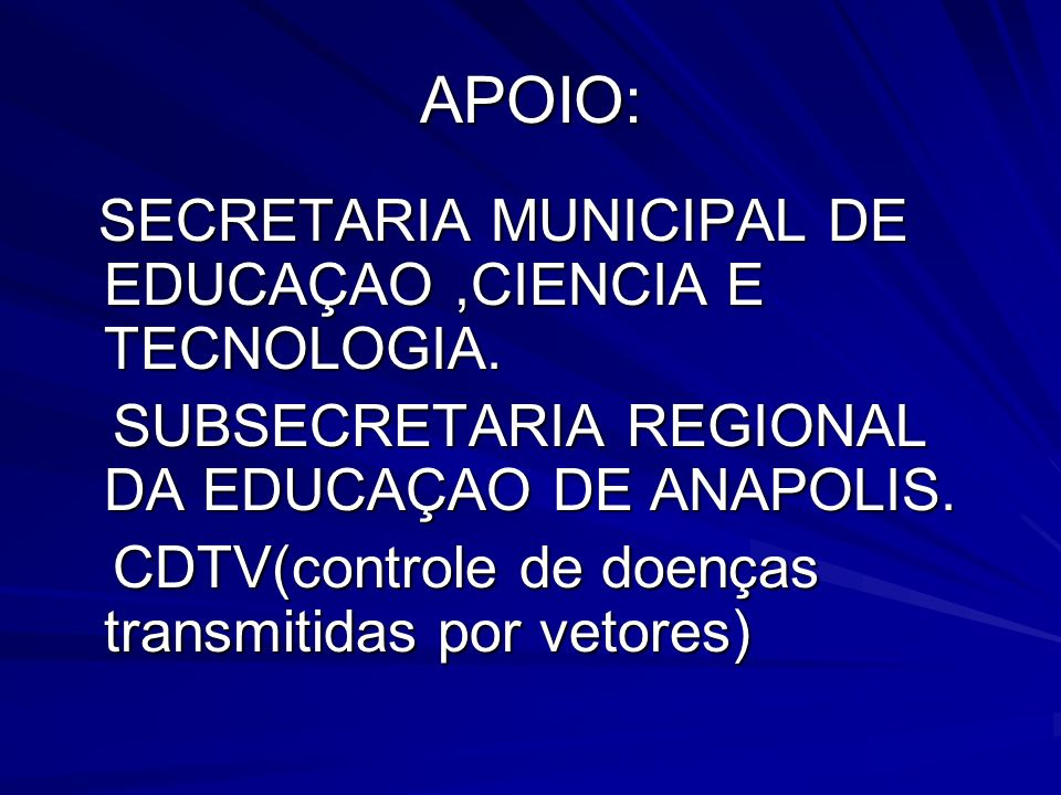 APOIO: SUBSECRETARIA REGIONAL DA EDUCAÇAO DE ANAPOLIS.