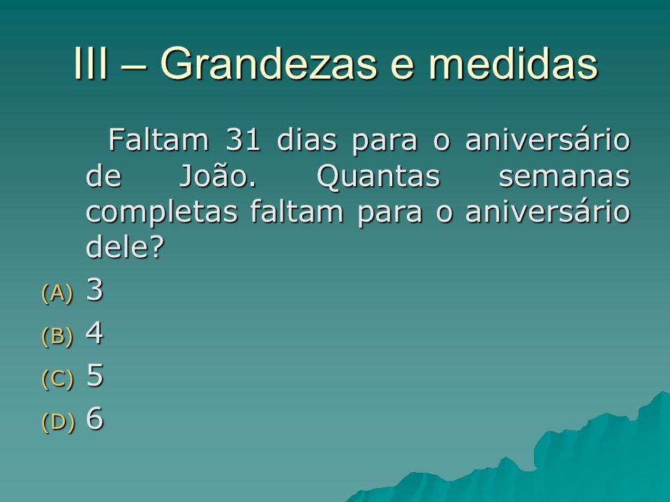 III – Grandezas e medidas