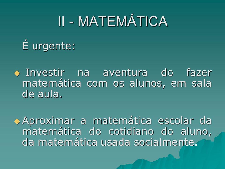 II - MATEMÁTICA É urgente:
