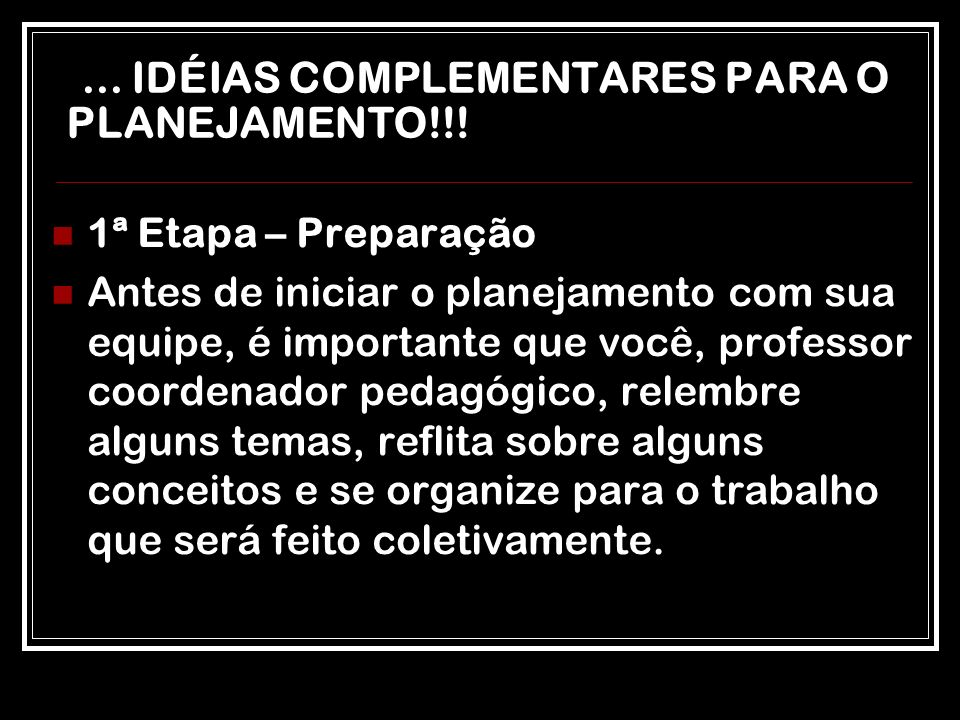 ... IDÉIAS COMPLEMENTARES PARA O PLANEJAMENTO!!!