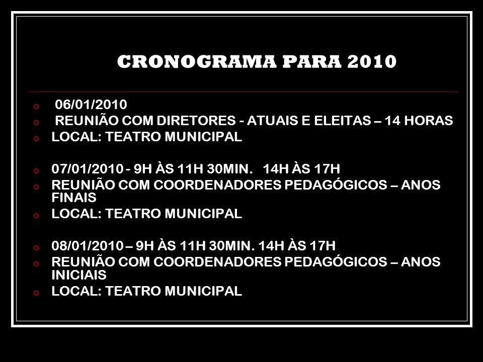 CRONOGRAMA PARA 2010 06/01/2010. REUNIÃO COM DIRETORES - ATUAIS E ELEITAS – 14 HORAS. LOCAL: TEATRO MUNICIPAL.