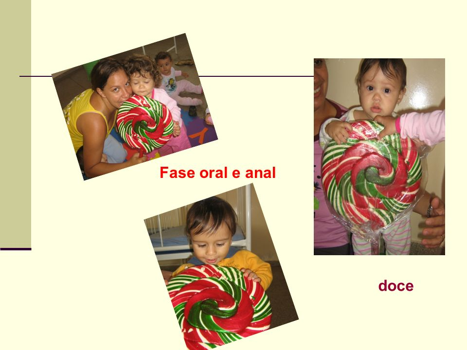 Fase oral e anal doce