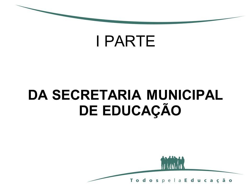 DA SECRETARIA MUNICIPAL DE EDUCAÇÃO