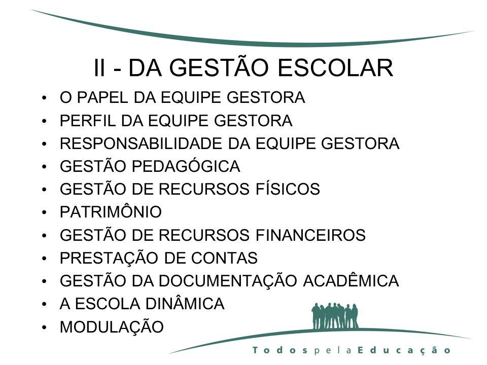 II - DA GESTÃO ESCOLAR O PAPEL DA EQUIPE GESTORA
