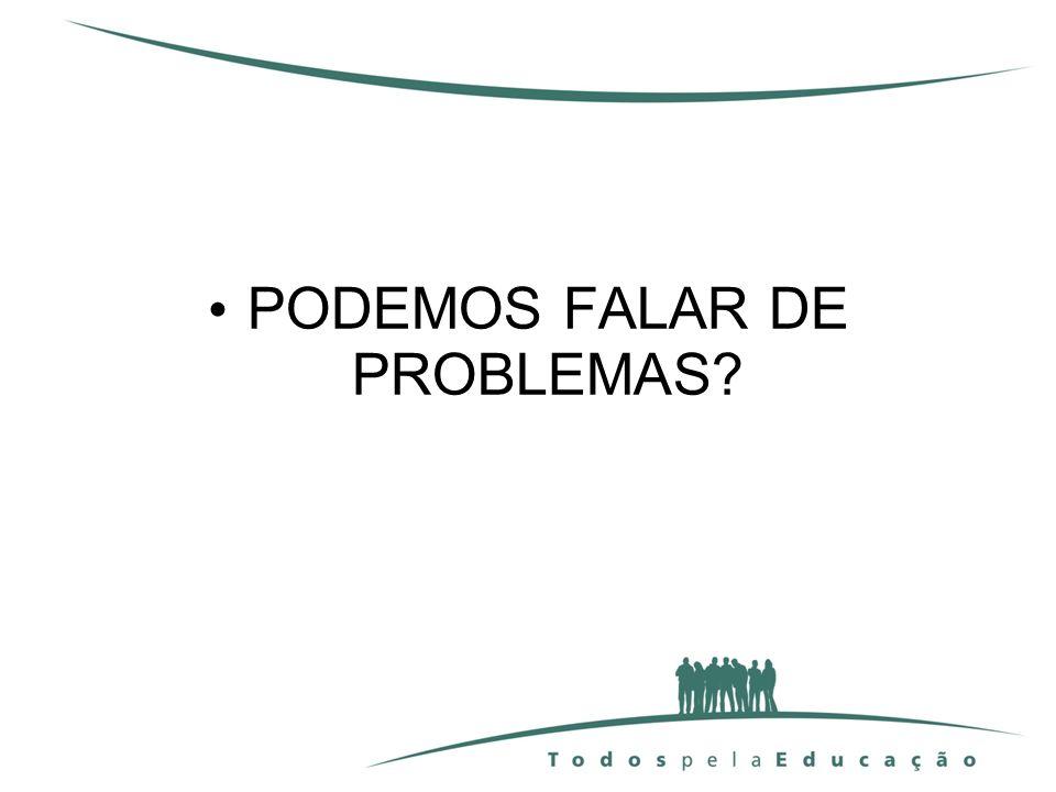 PODEMOS FALAR DE PROBLEMAS