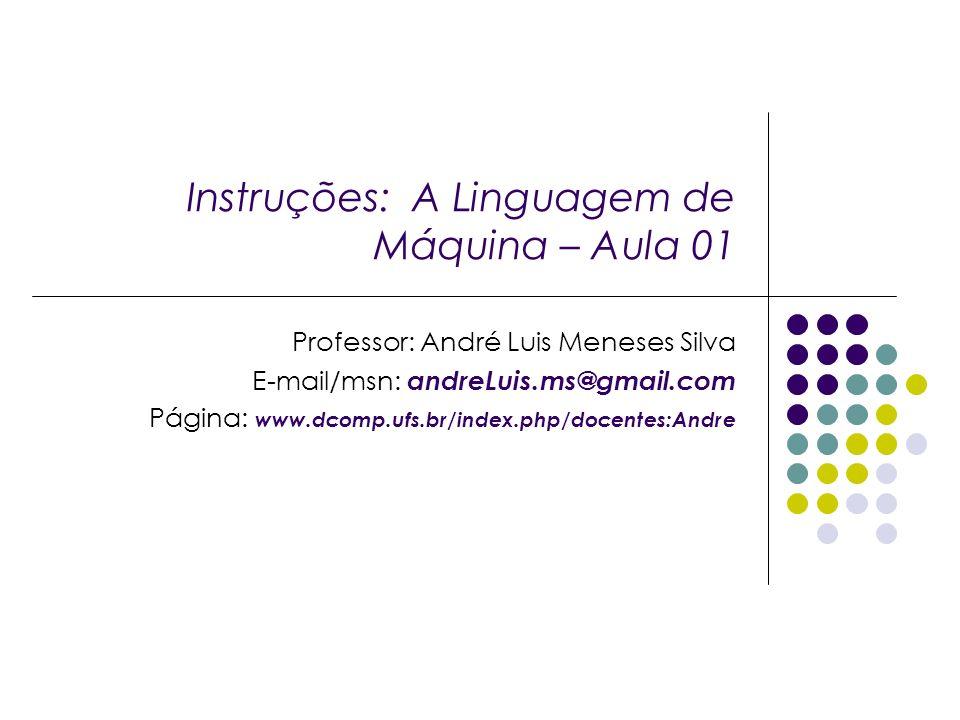 Instruções: A Linguagem de Máquina – Aula 01