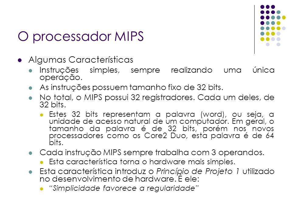 O processador MIPS Algumas Características
