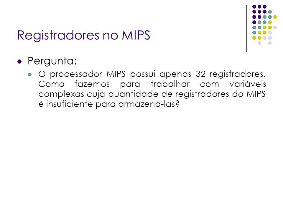 Registradores no MIPS Pergunta:
