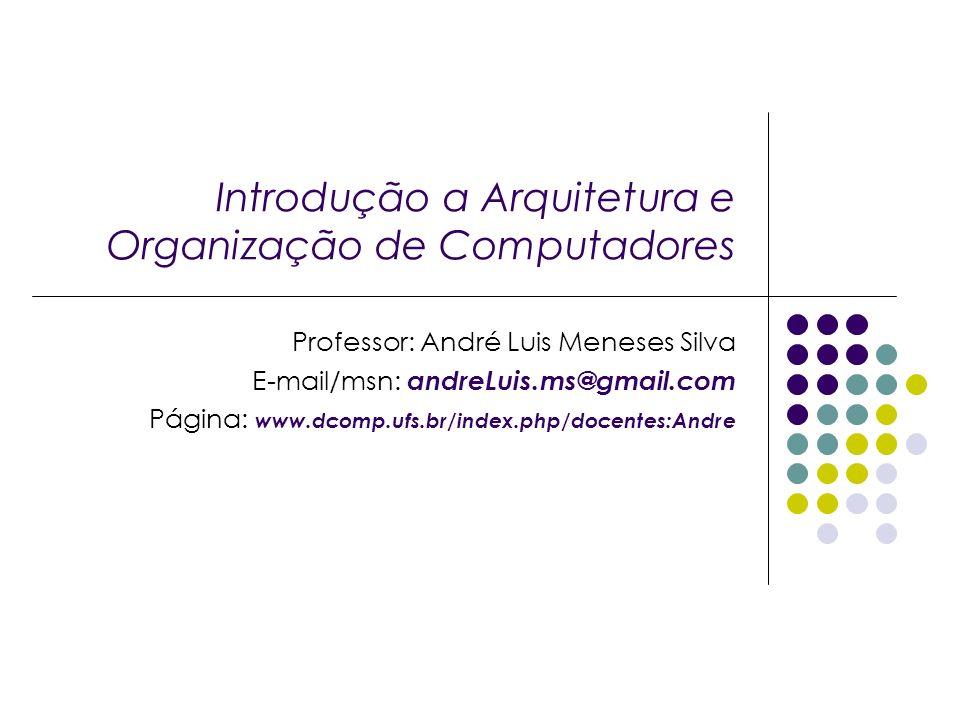 Introdução a Arquitetura e Organização de Computadores