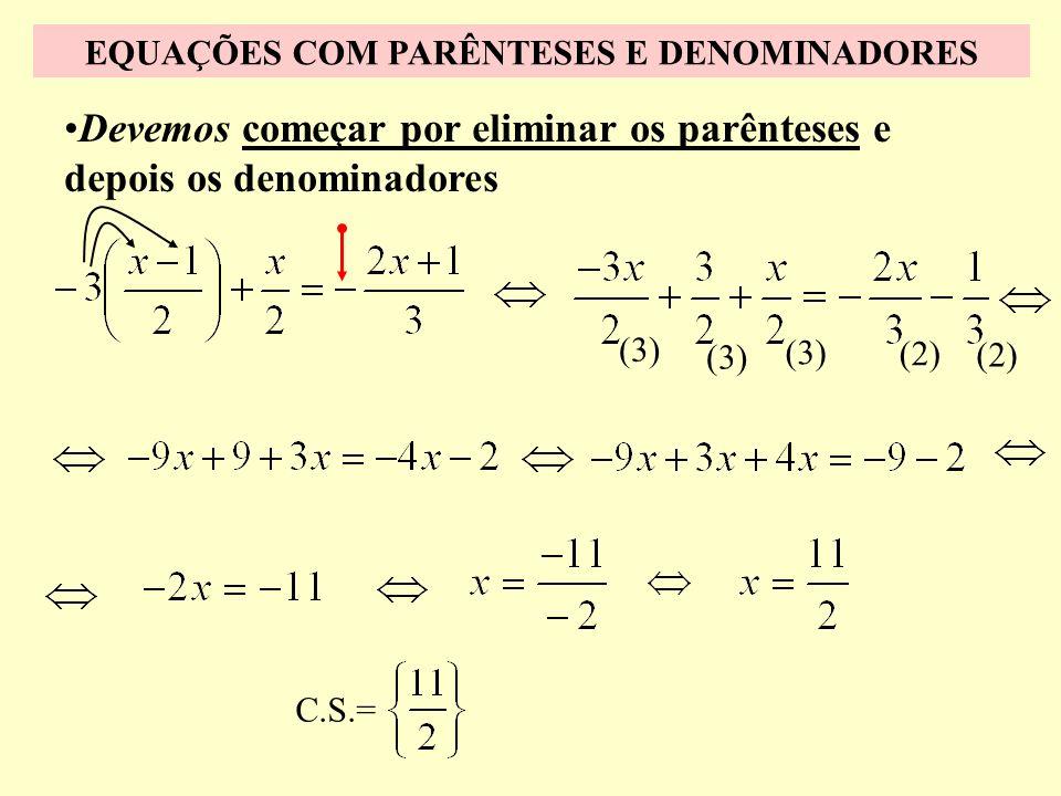 EQUAÇÕES COM PARÊNTESES E DENOMINADORES