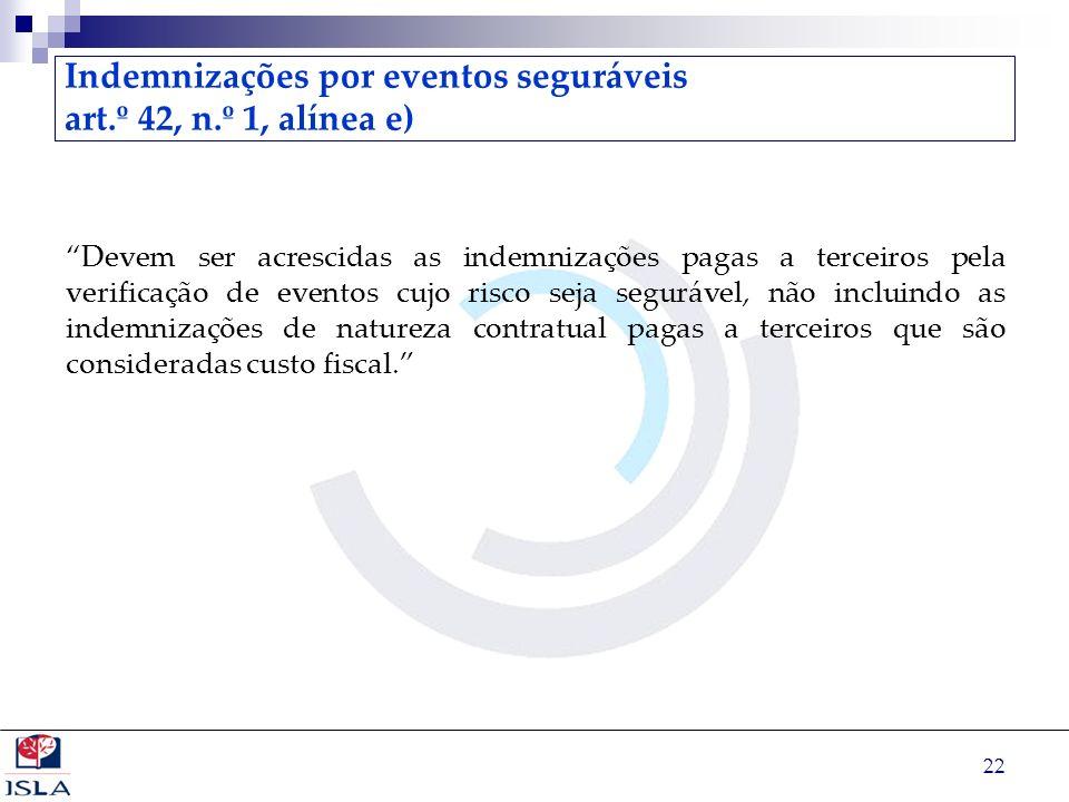 Indemnizações por eventos seguráveis art.º 42, n.º 1, alínea e)
