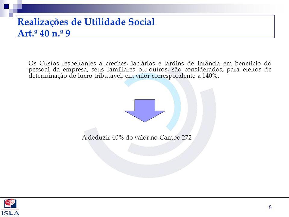 Realizações de Utilidade Social Art.º 40 n.º 9