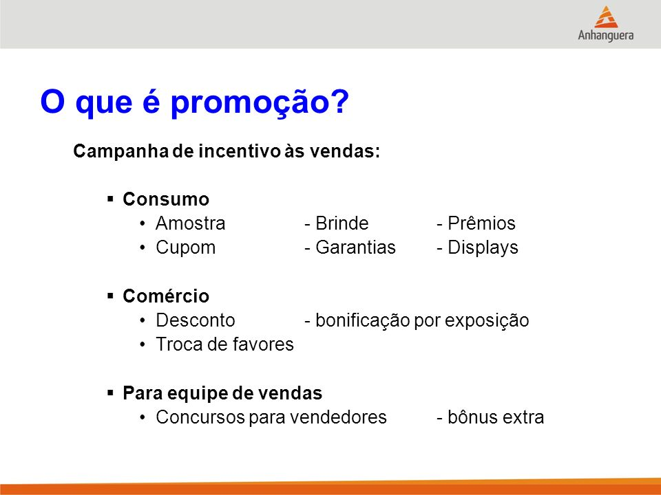 O que é promoção Campanha de incentivo às vendas: Consumo