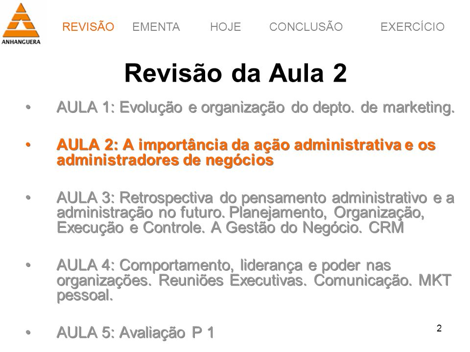 REVISÃO Revisão da Aula 2. AULA 1: Evolução e organização do depto. de marketing.