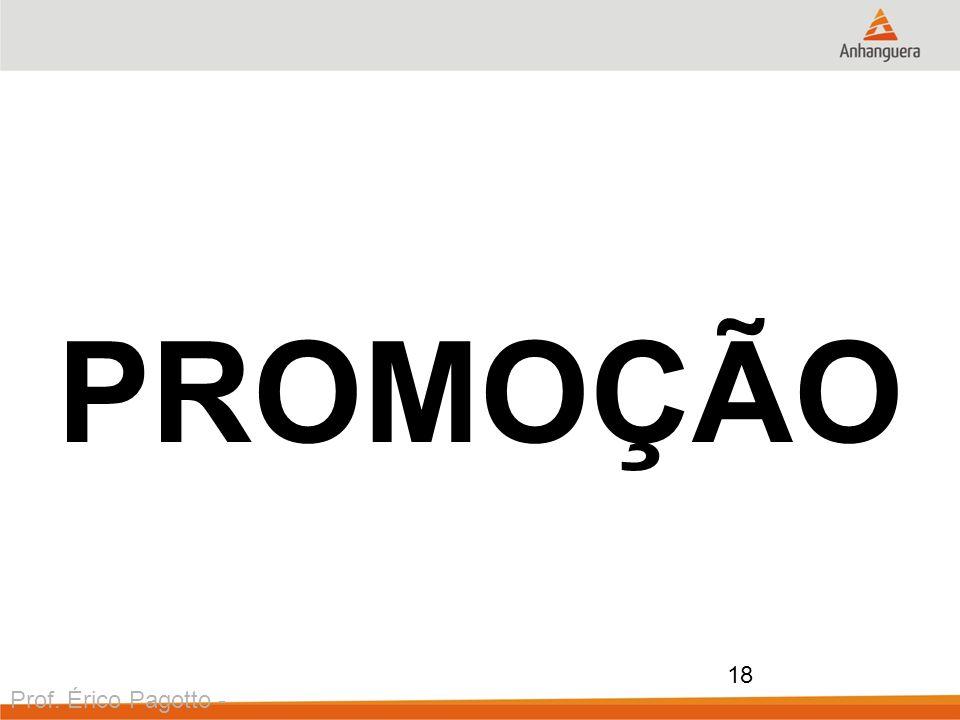PROMOÇÃO Prof. Érico Pagotto - ericopagotto@yahoo.com