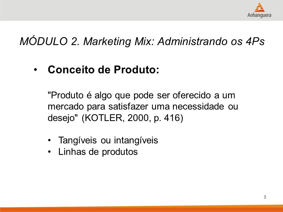 MÓDULO 2. Marketing Mix: Administrando os 4Ps Conceito de Produto: