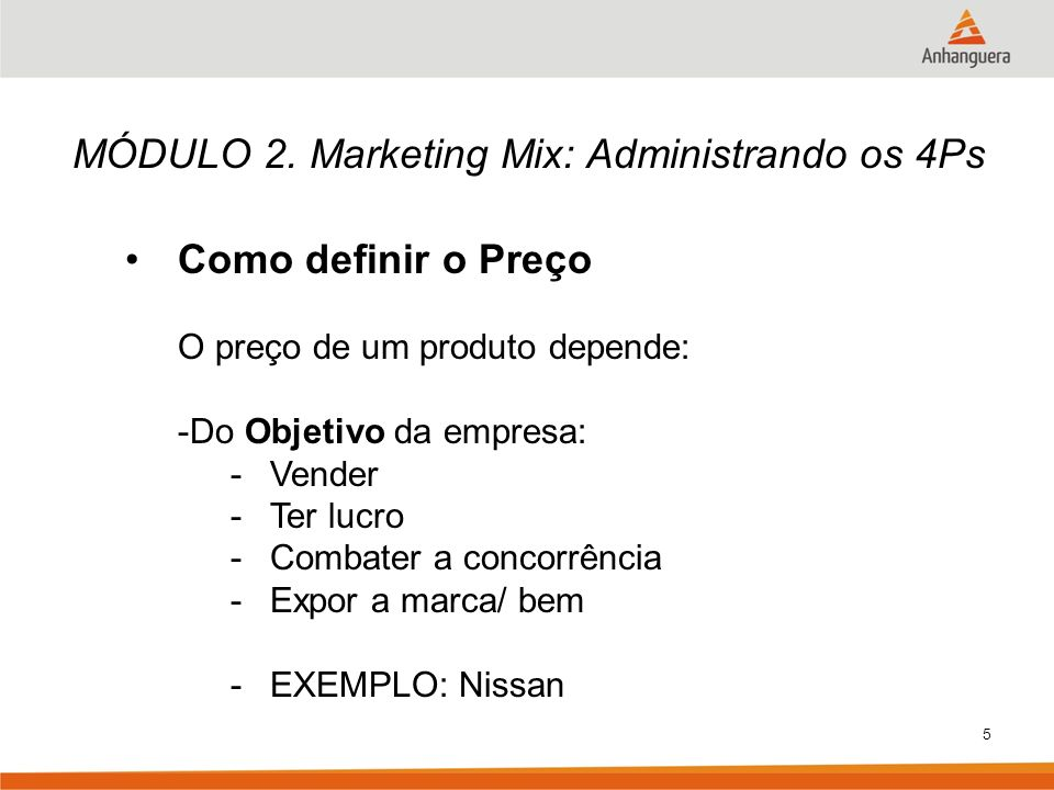MÓDULO 2. Marketing Mix: Administrando os 4Ps Como definir o Preço