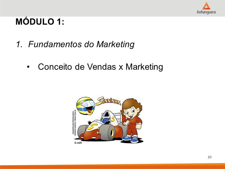 MÓDULO 1: Fundamentos do Marketing Conceito de Vendas x Marketing