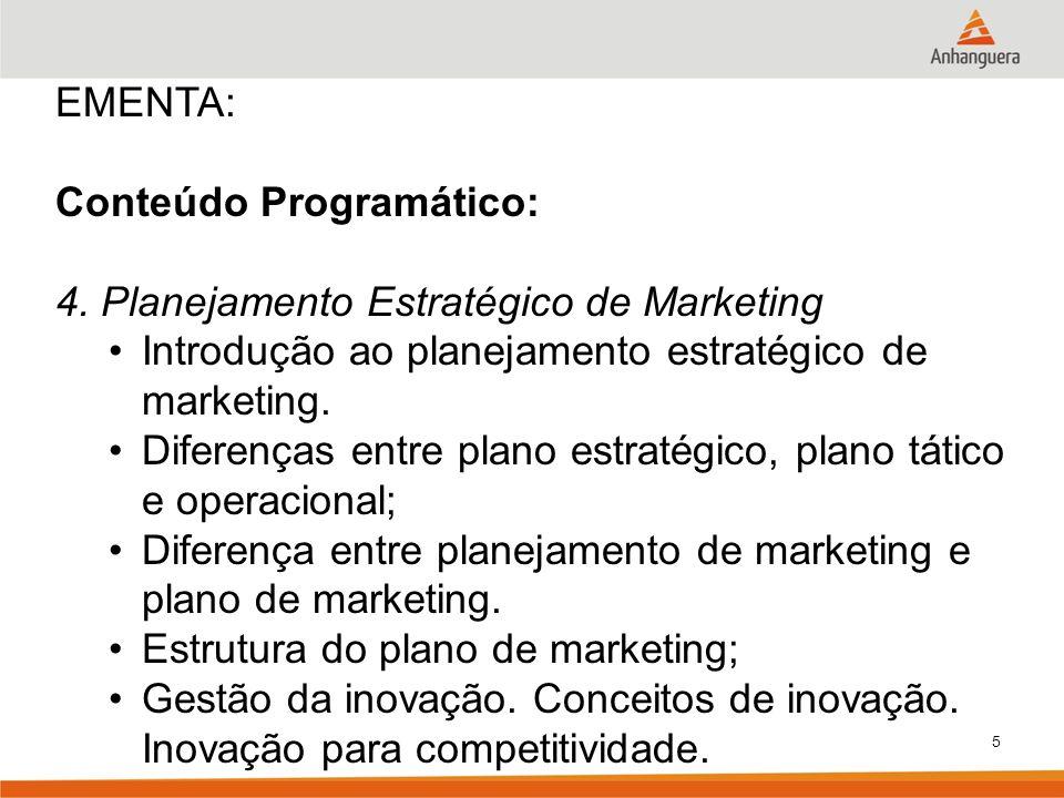 EMENTA: Conteúdo Programático: 4. Planejamento Estratégico de Marketing. Introdução ao planejamento estratégico de marketing.