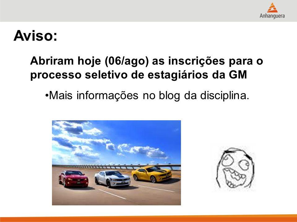Aviso: Abriram hoje (06/ago) as inscrições para o processo seletivo de estagiários da GM.