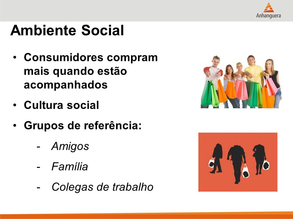 Ambiente Social Consumidores compram mais quando estão acompanhados