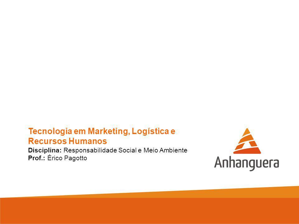 Tecnologia em Marketing, Logística e Recursos Humanos