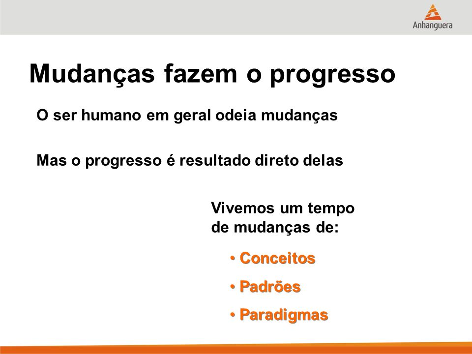 Mudanças fazem o progresso