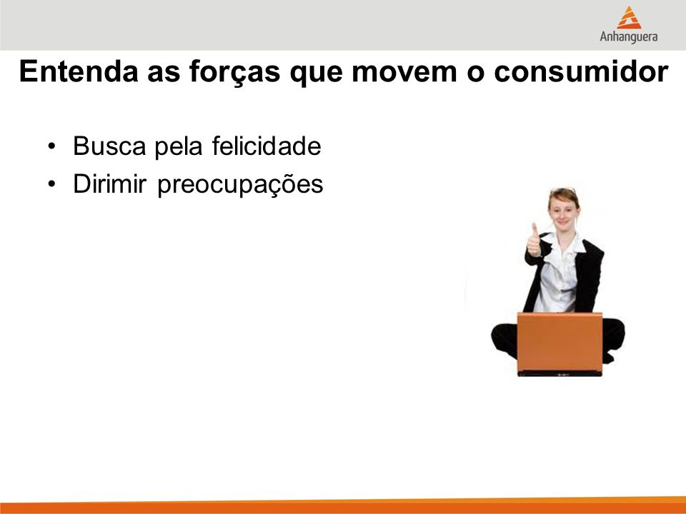 Entenda as forças que movem o consumidor