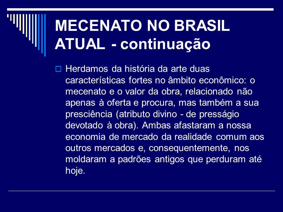 MECENATO NO BRASIL ATUAL - continuação