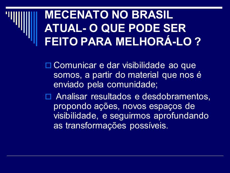 MECENATO NO BRASIL ATUAL- O QUE PODE SER FEITO PARA MELHORÁ-LO