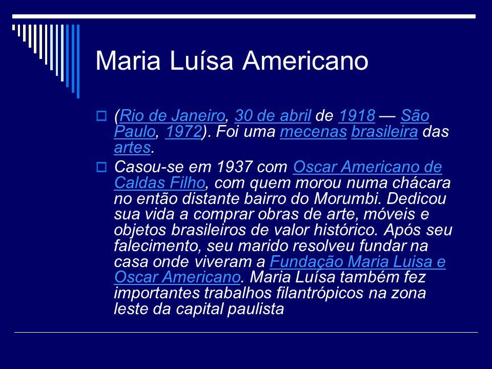 Maria Luísa Americano (Rio de Janeiro, 30 de abril de 1918 — São Paulo, 1972). Foi uma mecenas brasileira das artes.