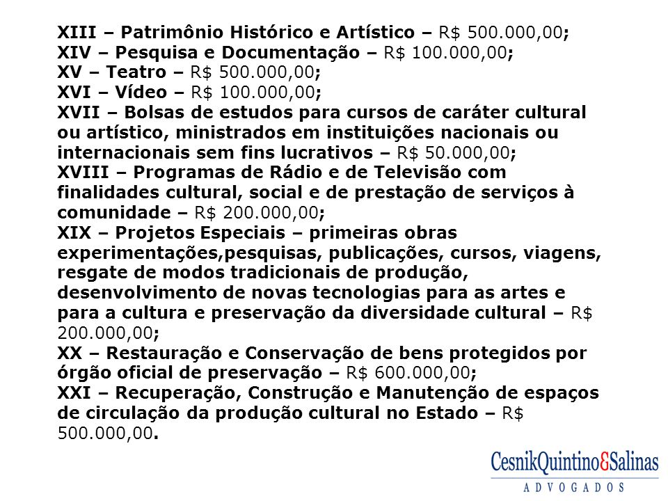 XIII – Patrimônio Histórico e Artístico – R$ 500