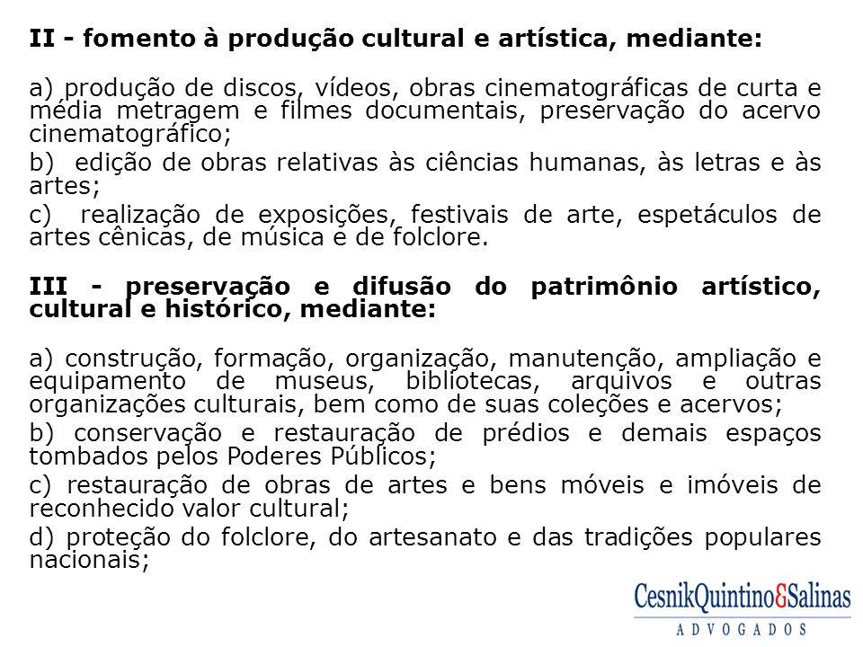 II - fomento à produção cultural e artística, mediante: