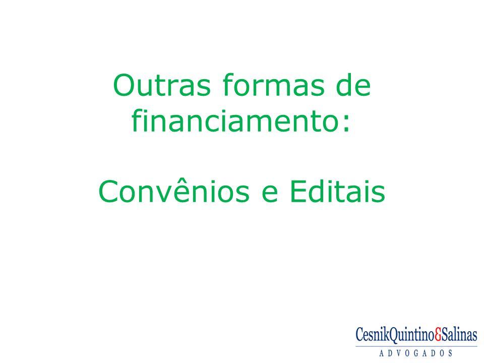 Outras formas de financiamento: Convênios e Editais