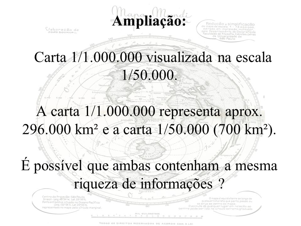 Ampliação: Carta 1/1. 000. 000 visualizada na escala 1/50. 000