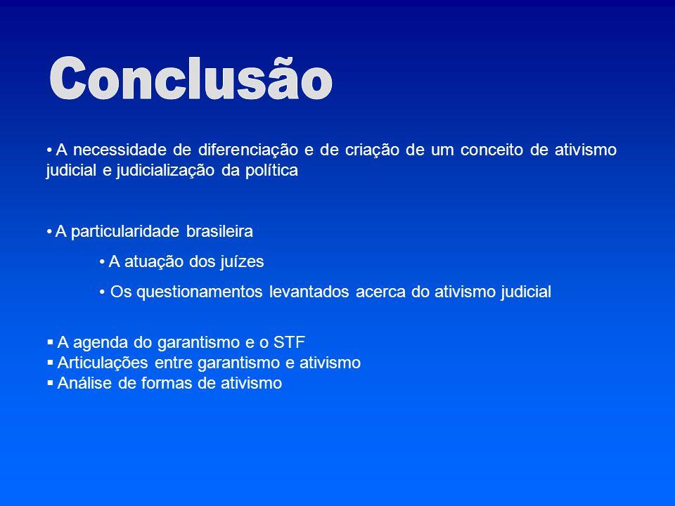 Conclusão A necessidade de diferenciação e de criação de um conceito de ativismo judicial e judicialização da política.