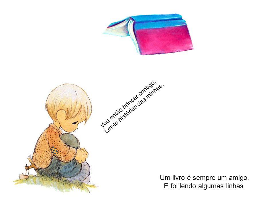 Um livro é sempre um amigo. E foi lendo algumas linhas.