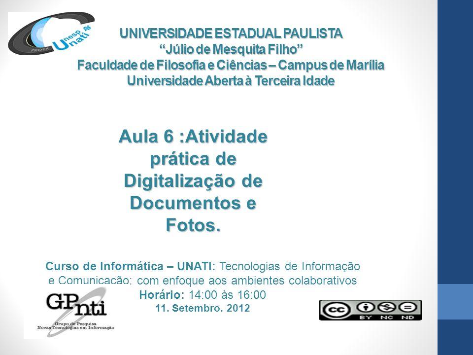 Aula 6 :Atividade prática de Digitalização de Documentos e Fotos.
