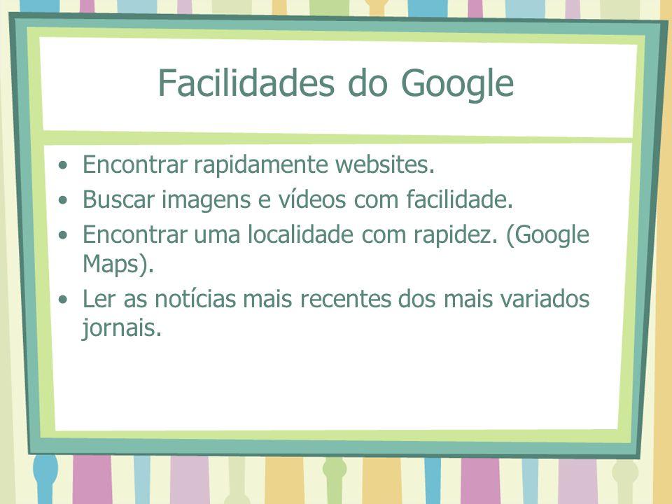 Facilidades do Google Encontrar rapidamente websites.