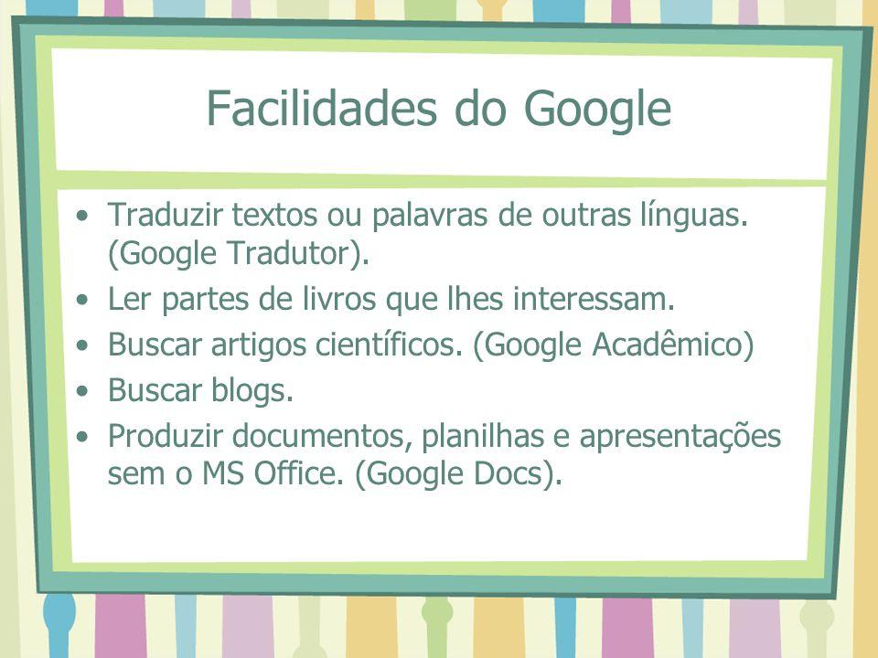 Facilidades do Google Traduzir textos ou palavras de outras línguas. (Google Tradutor). Ler partes de livros que lhes interessam.