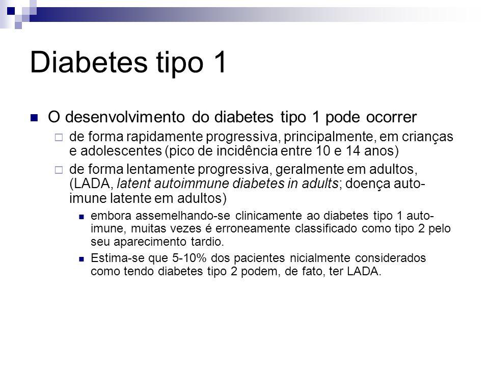 Diabetes tipo 1 O desenvolvimento do diabetes tipo 1 pode ocorrer